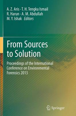 From Sources to Solution: Proceedings of the International Conference on Environmental Forensics 2013 (Paperback)