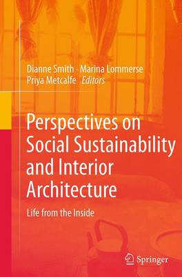 Perspectives on Social Sustainability and Interior Architecture: Life from the Inside (Paperback)
