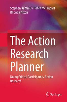 The Action Research Planner: Doing Critical Participatory Action Research (Paperback)