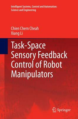 Task-Space Sensory Feedback Control of Robot Manipulators - Intelligent Systems, Control and Automation: Science and Engineering 73 (Paperback)