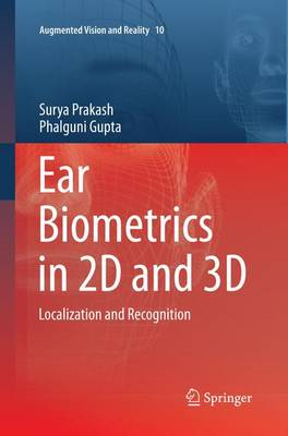 Ear Biometrics in 2D and 3D: Localization and Recognition - Augmented Vision and Reality 10 (Paperback)