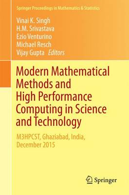 Modern Mathematical Methods and High Performance Computing in Science and Technology: M3HPCST, Ghaziabad, India, December 2015 - Springer Proceedings in Mathematics & Statistics 171 (Hardback)