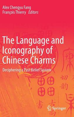 The Language and Iconography of Chinese Charms: Deciphering a Past Belief System (Hardback)
