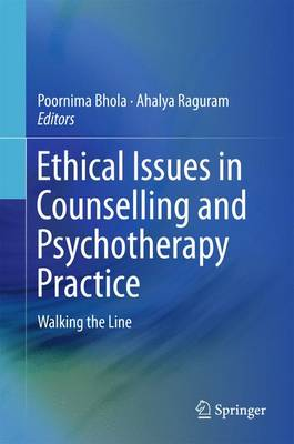 Ethical Issues in Counselling and Psychotherapy Practice: Walking the Line (Hardback)