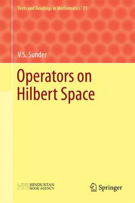 Operators on Hilbert Space 2017 - Texts and Readings in Mathematics 71 (Hardback)