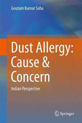 Dust Allergy: Cause & Concern: Indian Perspective (Hardback)