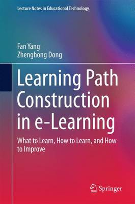 Learning Path Construction in e-Learning: What to Learn, How to Learn, and How to Improve - Lecture Notes in Educational Technology (Hardback)