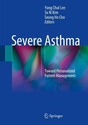 Severe Asthma: Toward Personalized Patient Management (Hardback)