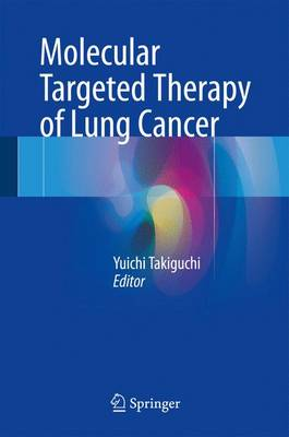 Molecular Targeted Therapy of Lung Cancer (Hardback)