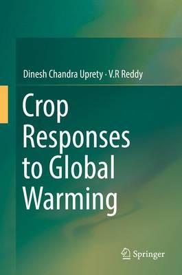 Crop Responses to Global Warming (Hardback)
