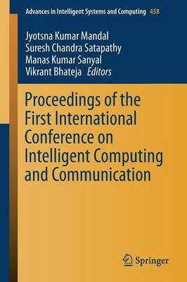Proceedings of the First International Conference on Intelligent Computing and Communication - Advances in Intelligent Systems and Computing 458 (Paperback)