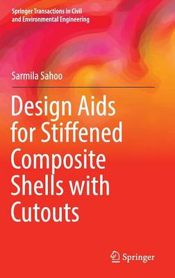 Design Aids for Stiffened Composite Shells with Cutouts - Springer Transactions in Civil and Environmental Engineering (Hardback)