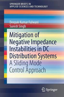 Mitigation of Negative Impedance Instabilities in DC Distribution Systems: A Sliding Mode Control Approach - SpringerBriefs in Applied Sciences and Technology (Paperback)
