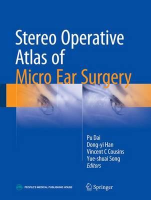 Stereo Operative Atlas of Micro Ear Surgery (Hardback)
