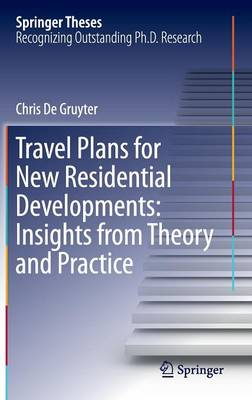Travel Plans for New Residential Developments: Insights from Theory and Practice - Springer Theses (Hardback)