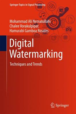 Digital Watermarking: Techniques and Trends - Springer Topics in Signal Processing 11 (Hardback)