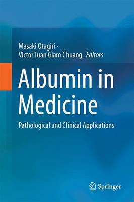 Albumin in Medicine: Pathological and Clinical Applications (Hardback)