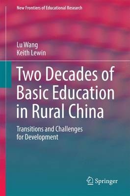 Two Decades of Basic Education in Rural China: Transitions and Challenges for Development - New Frontiers of Educational Research (Hardback)