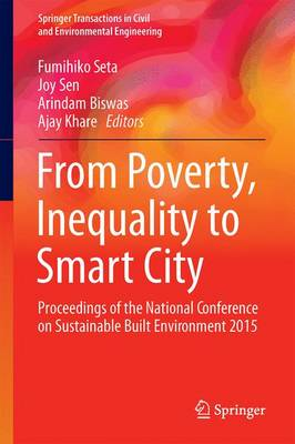 From Poverty, Inequality to Smart City: Proceedings of the National Conference on Sustainable Built Environment 2015 - Springer Transactions in Civil and Environmental Engineering (Hardback)