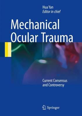 Mechanical Ocular Trauma: Current Consensus and Controversy (Hardback)