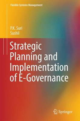Strategic Planning and Implementation of E-Governance - Flexible Systems Management (Hardback)
