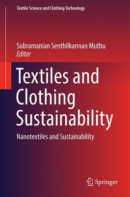 Textiles and Clothing Sustainability: Nanotextiles and Sustainability - Textile Science and Clothing Technology (Hardback)
