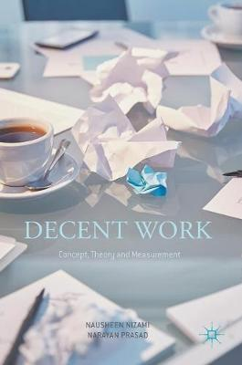 Decent Work: Concept, Theory and Measurement (Hardback)