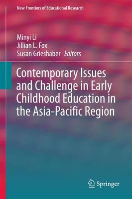 Contemporary Issues and Challenge in Early Childhood Education in the Asia-Pacific Region - New Frontiers of Educational Research (Hardback)