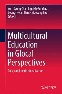 Multicultural Education in Glocal Perspectives: Policy and Institutionalization (Hardback)