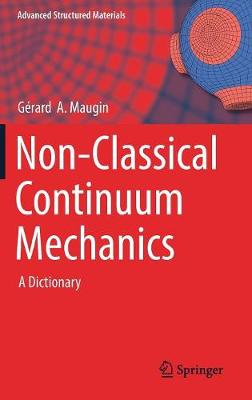 Non-Classical Continuum Mechanics: A Dictionary - Advanced Structured Materials 51 (Hardback)