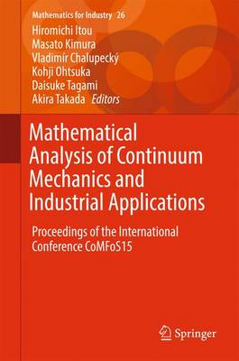 Mathematical Analysis of Continuum Mechanics and Industrial Applications: Proceedings of the International Conference CoMFoS15 - Mathematics for Industry 26 (Hardback)