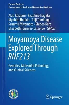 Moyamoya Disease Explored Through RNF213: Genetics, Molecular Pathology, and Clinical Sciences - Current Topics in Environmental Health and Preventive Medicine (Hardback)