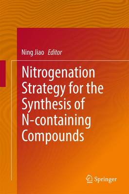 Nitrogenation Strategy for the Synthesis of N-containing Compounds (Hardback)