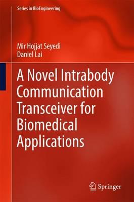 A Novel Intrabody Communication Transceiver for Biomedical Applications - Series in BioEngineering (Hardback)