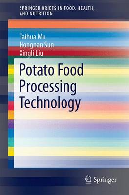 Potato Staple Food Processing Technology - SpringerBriefs in Food, Health, and Nutrition (Paperback)