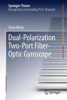 Dual-Polarization Two-Port Fiber-Optic Gyroscope - Springer Theses (Hardback)