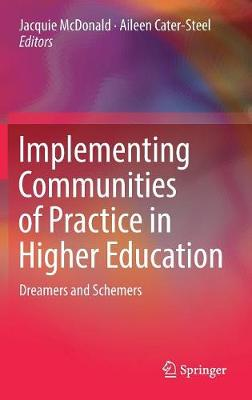 Implementing Communities of Practice in Higher Education: Dreamers and Schemers (Hardback)