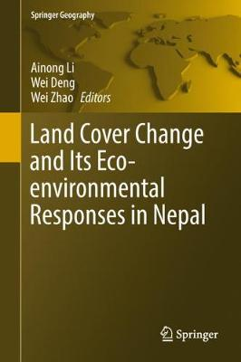 Land Cover Change and Its Eco-environmental Responses in Nepal - Springer Geography (Hardback)
