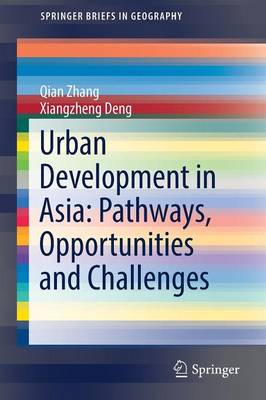 Urban Development in Asia: Pathways, Opportunities and Challenges - SpringerBriefs in Geography (Paperback)