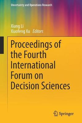 Proceedings of the Fourth International Forum on Decision Sciences - Uncertainty and Operations Research (Paperback)