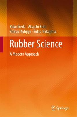 Rubber Science: A Modern Approach (Hardback)