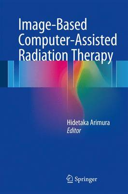 Image-Based Computer-Assisted Radiation Therapy (Hardback)