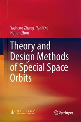 Theory and Design Methods of Special Space Orbits (Hardback)
