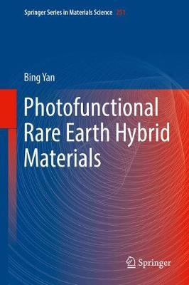 Photofunctional Rare Earth Hybrid Materials - Springer Series in Materials Science 251 (Hardback)