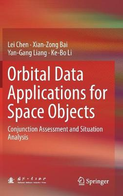 Orbital Data Applications for Space Objects: Conjunction Assessment and Situation Analysis (Hardback)