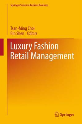 Luxury Fashion Retail Management - Springer Series in Fashion Business (Hardback)