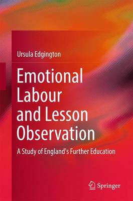 Emotional Labour and Lesson Observation: A Study of England's Further Education (Hardback)