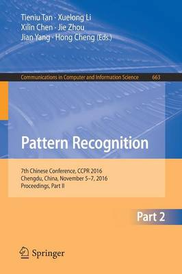 Pattern Recognition: 7th Chinese Conference, CCPR 2016, Chengdu, China, November 5-7, 2016, Proceedings, Part II - Communications in Computer and Information Science 663 (Paperback)