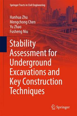 Stability Assessment for Underground Excavations and Key Construction Techniques - Springer Tracts in Civil Engineering (Hardback)