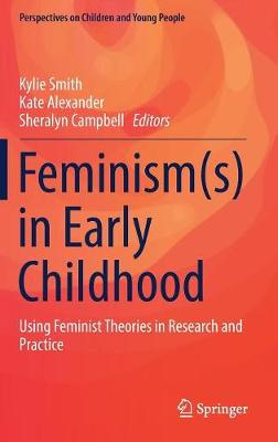 Feminism(s) in Early Childhood: Using Feminist Theories in Research and Practice - Perspectives on Children and Young People 4 (Hardback)